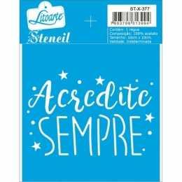 Stencil de Acetato Litoarte 10x10cm - STX377 - Frase  Acredite Sempre